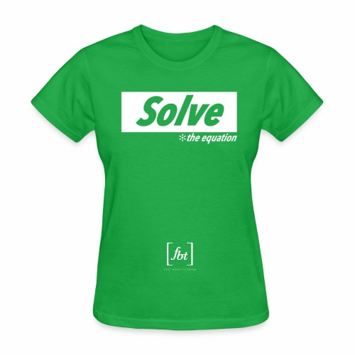 Solve the Equation [fbt] - Women's T-Shirt