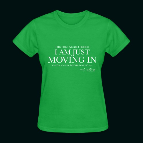 I AM JUST MOVING IN 2 - Women's T-Shirt