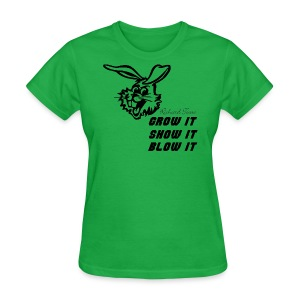 Grow Show Blow - Women's T-Shirt