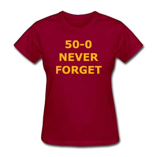 50 - 0 Never Forget Shirt - Women's T-Shirt