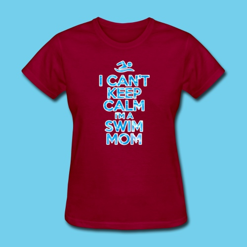 Can t keep calm I m a Swim Mom - Women's T-Shirt