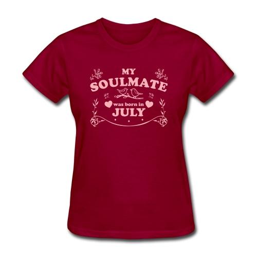 My Soulmate was born in July - Women's T-Shirt