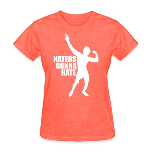 Zyzz Silhouette Haters Gonna Hate - Women's T-Shirt