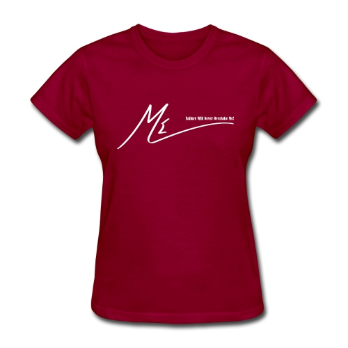 Failure Will Never Overtake Me! - Women's T-Shirt