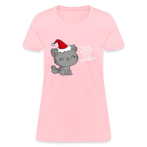 Fa La La La Laaaa - Women's T-Shirt