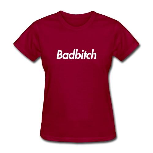 Bad Bitch Tee - Women's T-Shirt