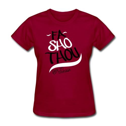 fo sho sig - Women's T-Shirt