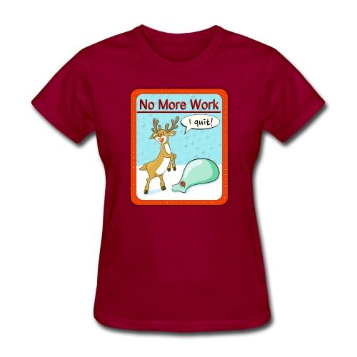 No more work - Women's T-Shirt