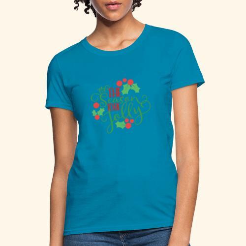 Tis The Season To B e Jolly Christmas - Women's T-Shirt
