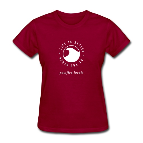 Pacifica Locals: life is better at the beach - Women's T-Shirt