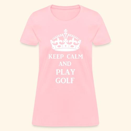keep calm play golf wht - Women's T-Shirt
