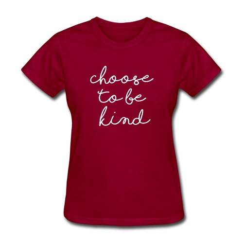Choose To Be Kind - Women's T-Shirt