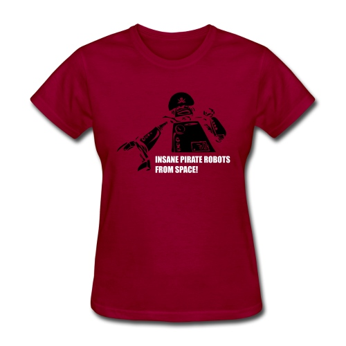 Insane Pirate Robots From Space - Women's T-Shirt