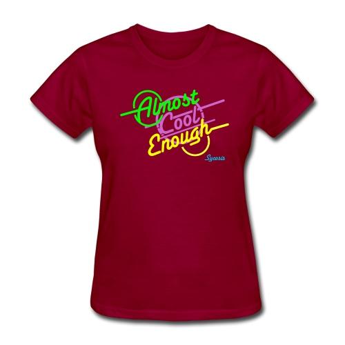 Almost Cool Enough Merch - Women's T-Shirt