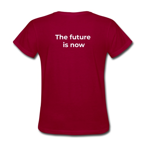 The future is electric/The future is now - Women's T-Shirt