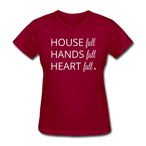 House, Hands and Heart Full in White - Women's T-Shirt