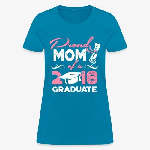 Proud Mom Graduate Mother Gift Shirt - Women's T-Shirt