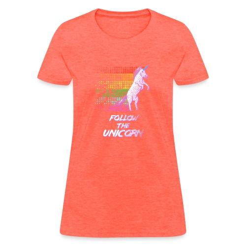 Follow The Unicorn - Women's T-Shirt