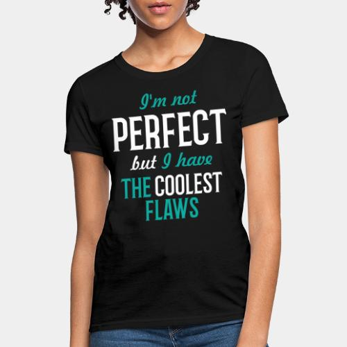 perfect cool coolest flawless - Women's T-Shirt