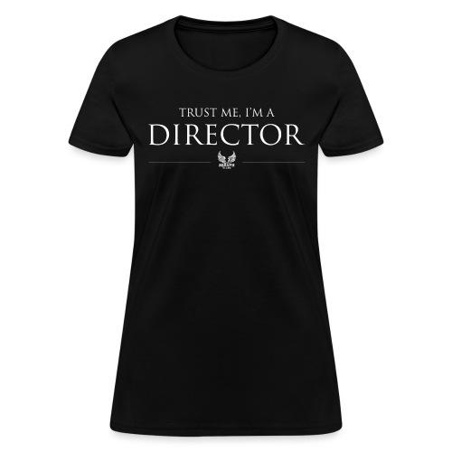 Trust Me Im A Director png - Women's T-Shirt