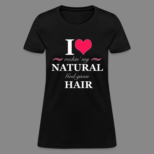 Love Rockin Natural Hair - Women's T-Shirt