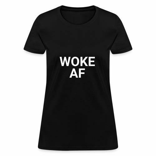 WOKE AF Men's Tee - Women's T-Shirt