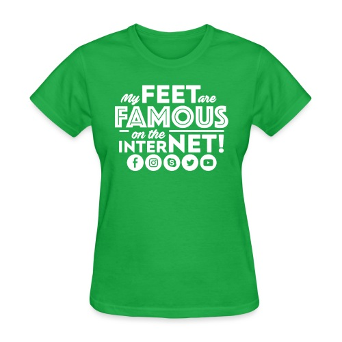 MY FEET ARE FAMOUS ON THE INTERNET! - Women's T-Shirt