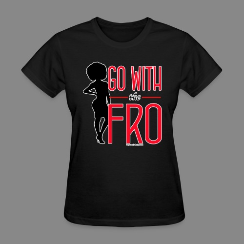 Go With the Fro (Dark) - Women's T-Shirt