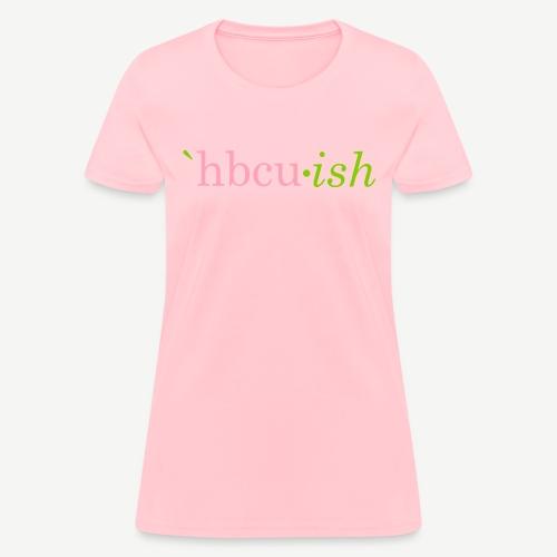 hbcu-ish - Women's T-Shirt