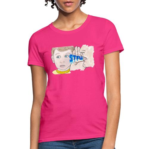 STFU - Women's T-Shirt