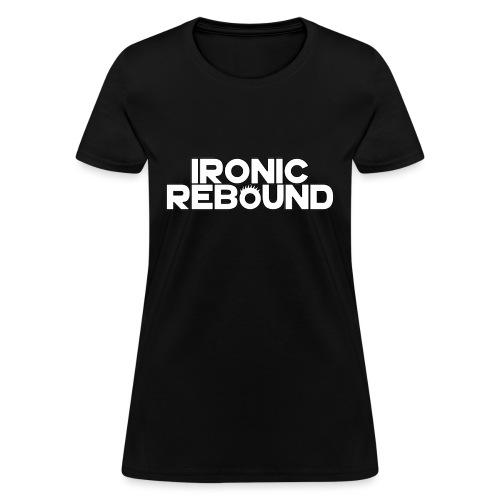 ironic rebound - Women's T-Shirt
