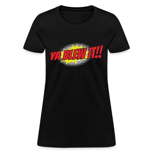 Jay and Dan Blew It T-Shirts - Women's T-Shirt