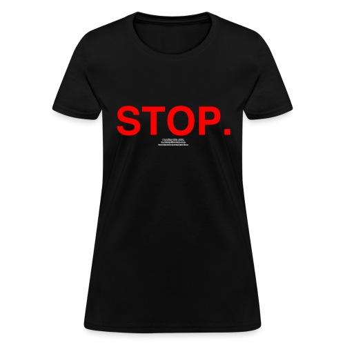 stop - Women's T-Shirt
