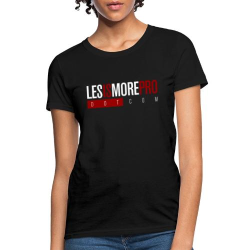 LesIsMoreProDotCom - Women's T-Shirt