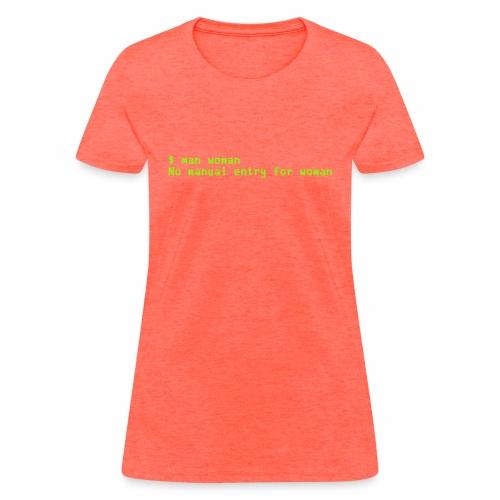 man woman. No manual entry for woman - Women's T-Shirt