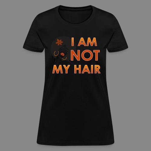 I Am Not My Hair - Women's T-Shirt