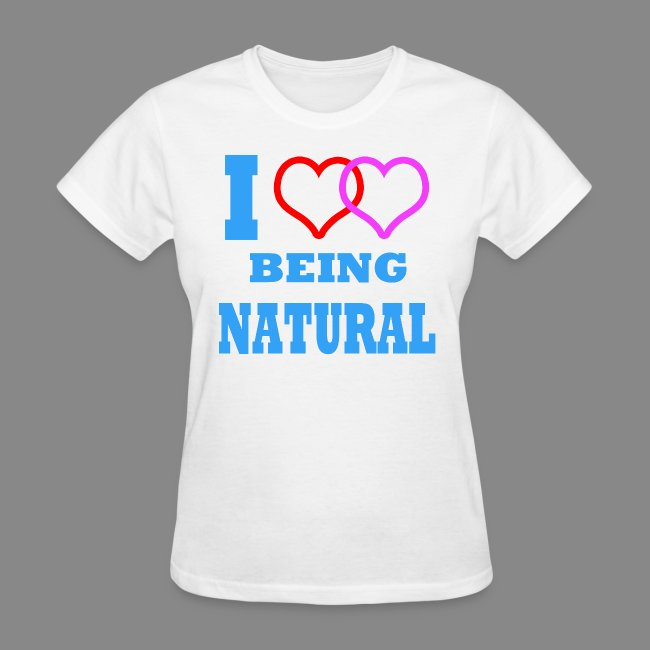 I Love Being Natural