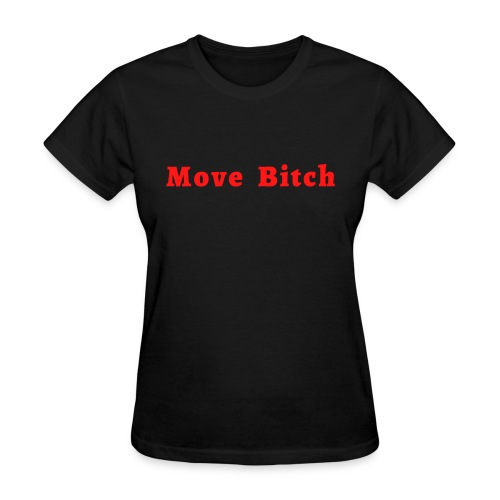 Move Bitch (red letters version) - Women's T-Shirt