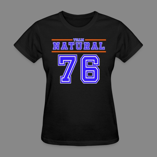 Team Natural 76 - Women's T-Shirt