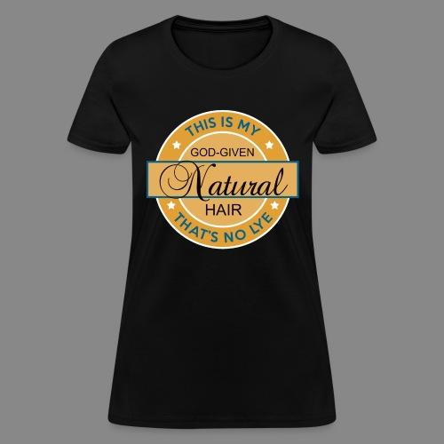 God Given Natural Hair - Women's T-Shirt