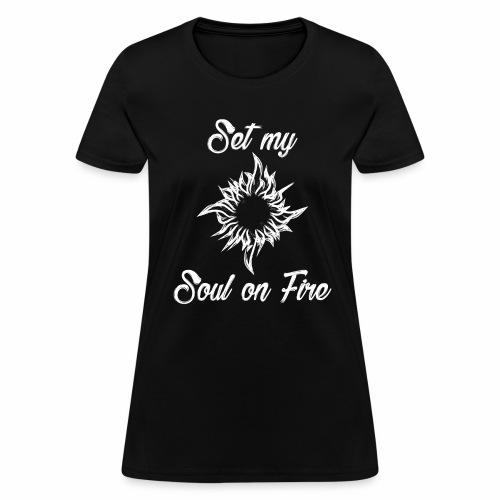 Set My Soul On Fire - Women's T-Shirt