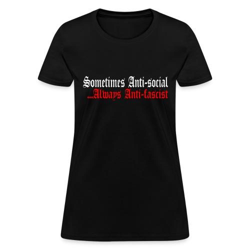 sometimes antisocial always antifascist - Women's T-Shirt