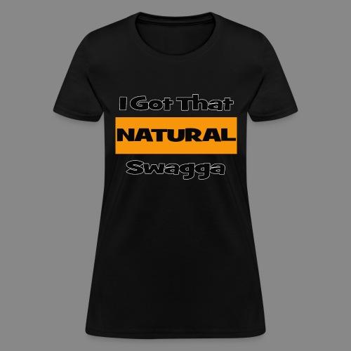 Natural Swagga - Women's T-Shirt