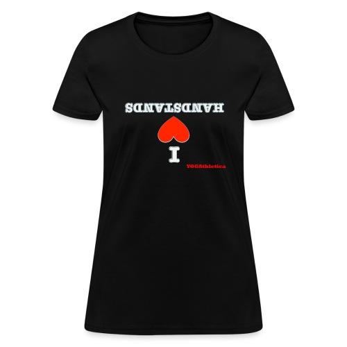 i love handstands - Women's T-Shirt