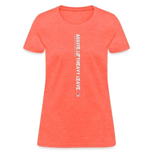 Arrive Lift Heavy Leave plus logo - Women's T-Shirt