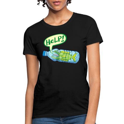 Fish inside a plastic bottle asking for help - Women's T-Shirt