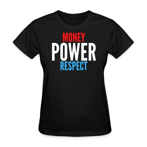 Money Power Respect (red white and blue) - Women's T-Shirt