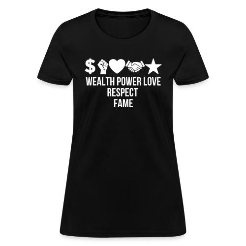 Wealth Power Love Respect Fame Symbols - Women's T-Shirt