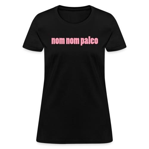 Nom Nom Paleo Vector - Women's T-Shirt
