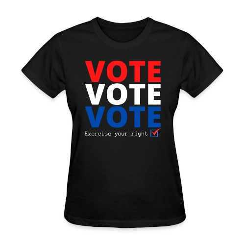 Vote Vote Vote Exercise Your Right - Check Box - Women's T-Shirt